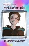my little vampire   rudolph x reader   cover