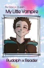 my little vampire ||rudolph x reader|| by Gavi_is_Queen
