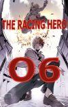 ✔ The Racing Hero: O6! | BNHA | Todoroki x Reader cover