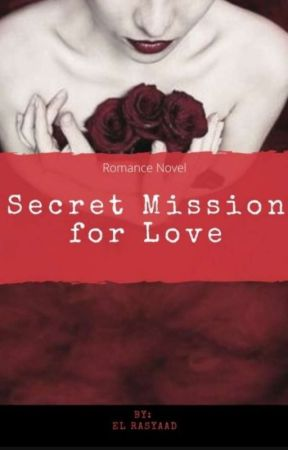 Rajata Series 1 : Secret Mission for Love (END)  by Rasyaad