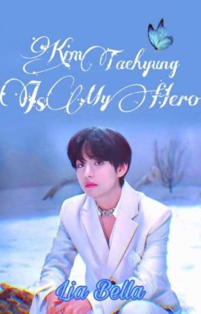 Kim Taehyung Is My Hero ✓ by LiaBella_06_