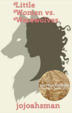 Little Women vs. Werewolves by jojoahsman