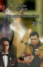 Dost pyaar or misunderstanding ( Completed ) by Pure_heart_writer