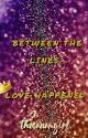 Between the Lines~ Love Happened  by