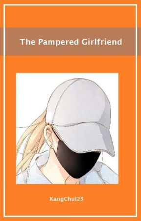 The Pampered Girlfriend (GxG) ☑️ by KangChul23