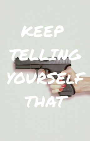 KEEP TELLING YOURSELF THAT by -sooki-