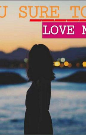 Are U Sure To Love Me¿(On GOING) by NThsya2024