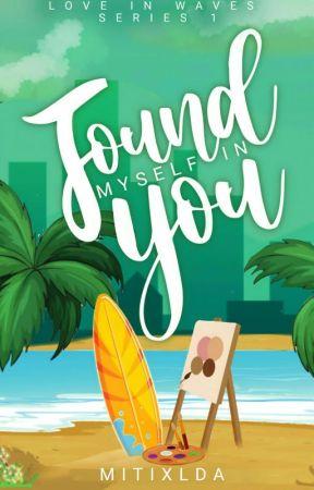 Found Myself In You ✔ by mitixlda