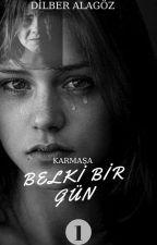Belki Birgün by DilberAlagz
