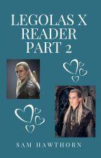 Legolas x reader part 2 by Fangirlandiknowit