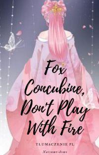 Fox Concubine, Don't Play With Fire {Tłumaczenie} cover