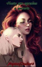 Hasta que aprendas a quererte (Omegaverse) by MysteryOtaku13