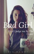 BAD GIRL by Irvama_Chubby07