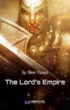 The Lord's Empire (Part 1) by shei_queraines