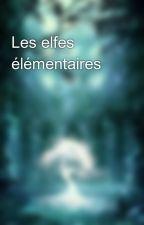 Les elfes élémentaires by lune1419