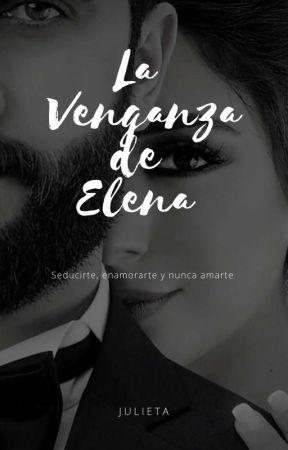 La venganza de Elena© by juli32rosario
