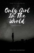 Only Girl In The World by DolorEbube