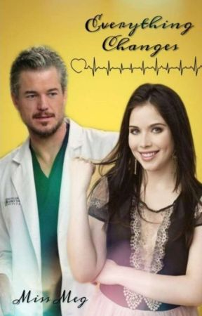 Everything Changes (A Grey's Anatomy Fanfic) by Lil_Miss_Bibliophile