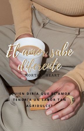 El amor sabe diferente by mortal_heart