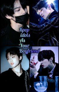 Kpop idols as your boyfriend {Kérések;zárva} cover