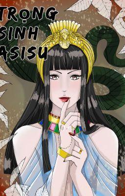 Đọc truyện Trọng sinh Nữ Hoàng Asisu