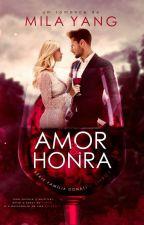 Amor&Honra  - Série Família Donati - [ DEGUSTAÇÃO ] by milayangautora