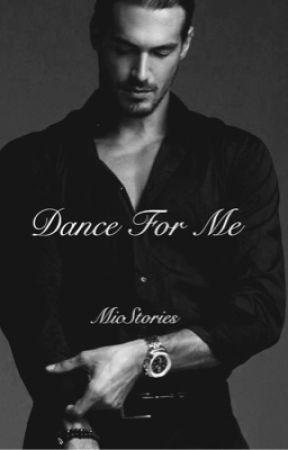 Dance for Me by MicStories