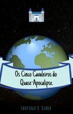Os Cinco Cavaleiros do Quase-Apocalipse. by SantiagoDubra