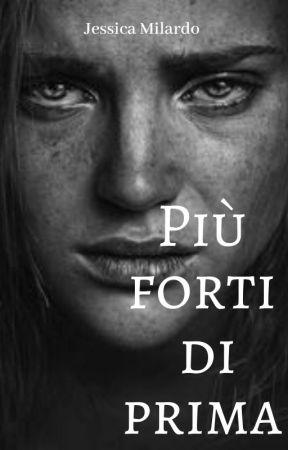 Più Forti Di Prima by JessicaMilardo