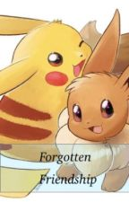 Pokémon: Forgotten Friendship  by Azusa_Nakan0