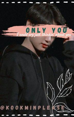 Only You  | KOOKMIN by kookminplease