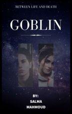 GOBLIN by SemsemMahmoud4