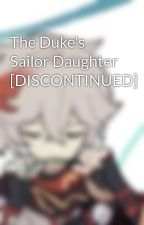 The Duke's Sailor Daughter [DISCONTINUED] by ryuusei-red