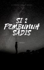 SI 2 PEMBUNUH SADIS by RINSTA1