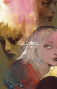 Oh, Ophelia 💐 Tom Riddle cover