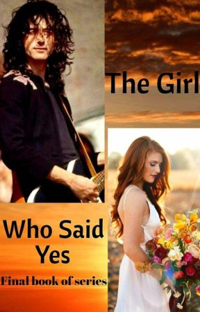 The Girl Who Said Yes Part 3 by RockstarWild