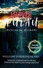 Pulau Keranji [ ʜɪᴀᴛᴜs ]  by Izkndr_