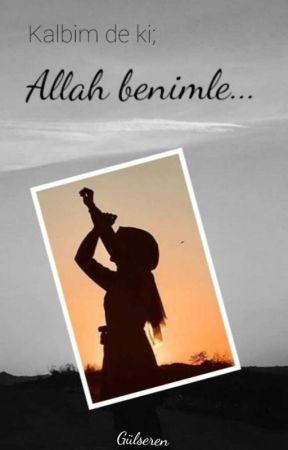 Kalbim de ki; Allah benimle by Dileksizperi