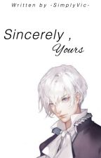 Sincerely , yours - the story on how I reincarnated as the heroine's evil twin. by -SimplyVic-