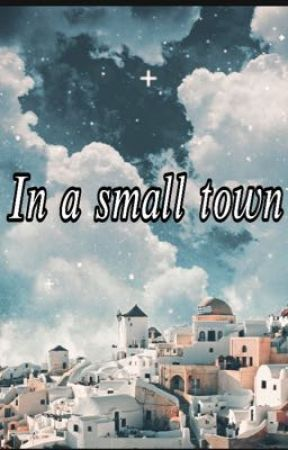 In a small town by jasmine_chatman