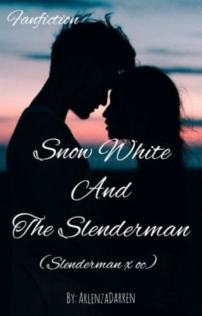 Snow White And The Slenderman (Slenderman x oc) by ArlenzaDarren