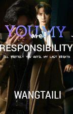 You're my responsibility (Zhanyi) by wang_tai_li