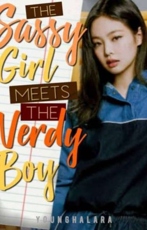 The Sassy Girl Meets the Nerdy Boy [ON GOING] by angelajuanico7