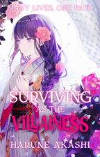 Surviving as the Villainess by HaruneAkashi