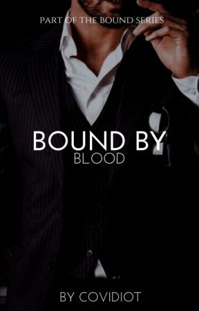 Bound by Blood ✓ by COVIDIOT