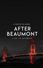1.5 | After Beaumont | soon by MissAly_