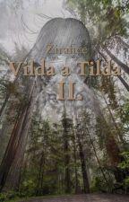 Vilda a Tilda II by zirafice