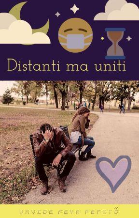 Distanti ma uniti  by Peytos