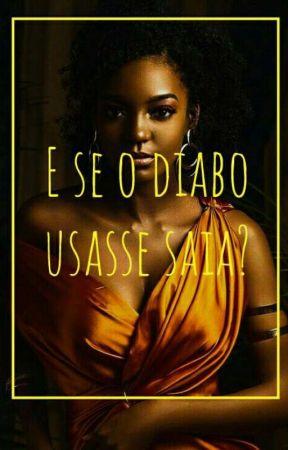 E SE O DIABO USASSE SAIA?  by AnaFlaviaSantana6