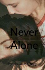 Never Alone by KillerQueen_123